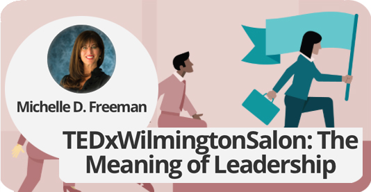 Meet the speakers michelle d freeman for tedxwilmington i am late delivering my materials to tedxwilmington this is not an abnormal thing for me i am a single mom ceo so being late is a constant state of m4hsunfo Gallery